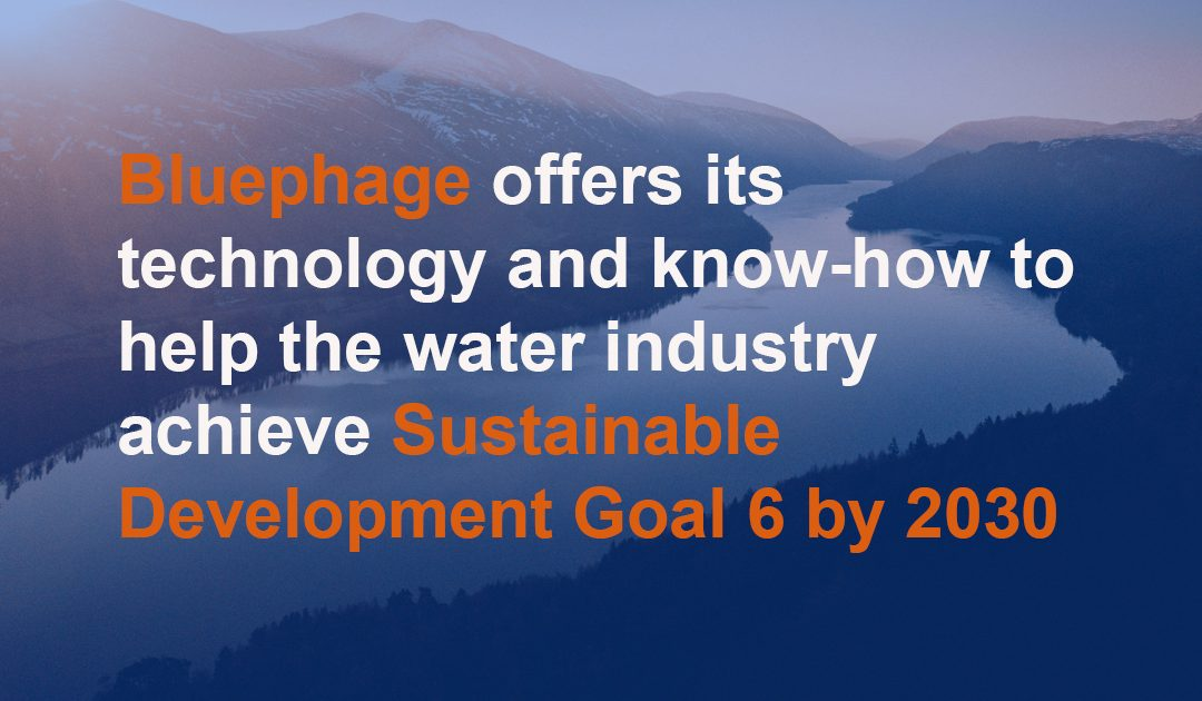 Bluephage to help the water industry achieve Sustainable Development Goal 6 by 2030.